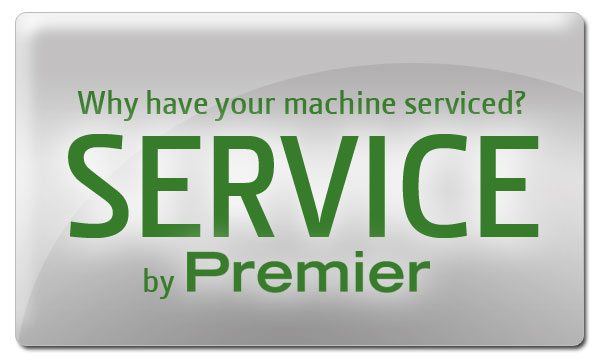 Why have your machine serviced by Premier?